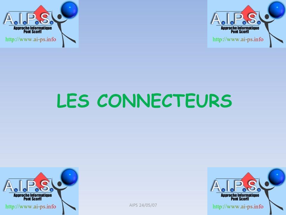 LES CONNECTEURS AIPS 24/05/07