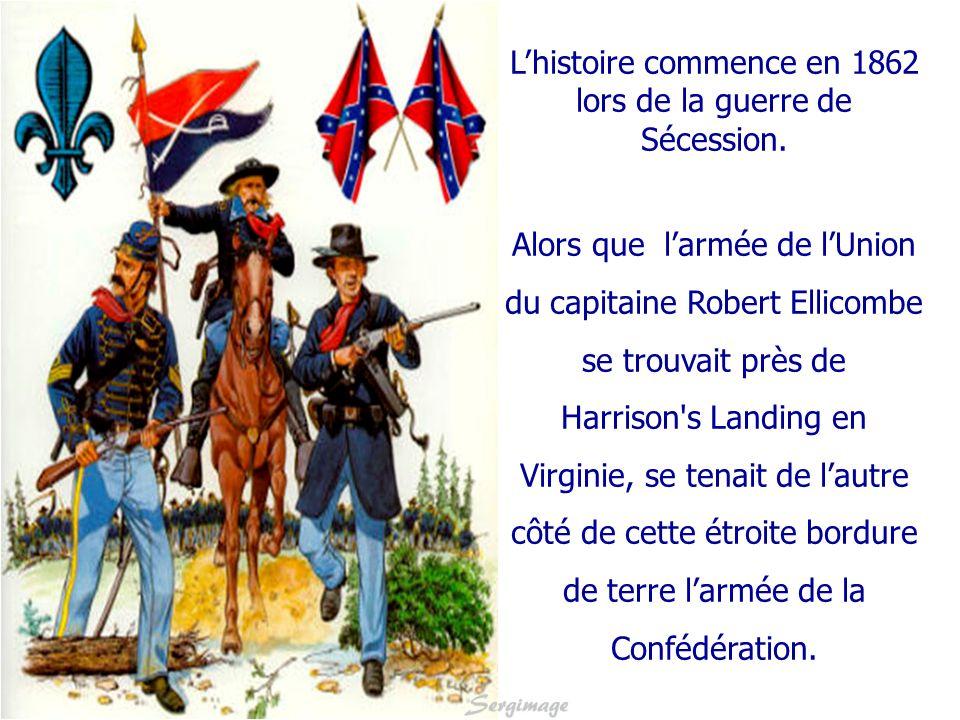 L'histoire commence en 1862 lors de la guerre de Sécession.