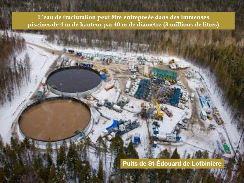 L'eau de fracturation peut être entreposée dans des immenses piscines de 4 m de hauteur par 40 m de diamètre (3 millions de litres)
