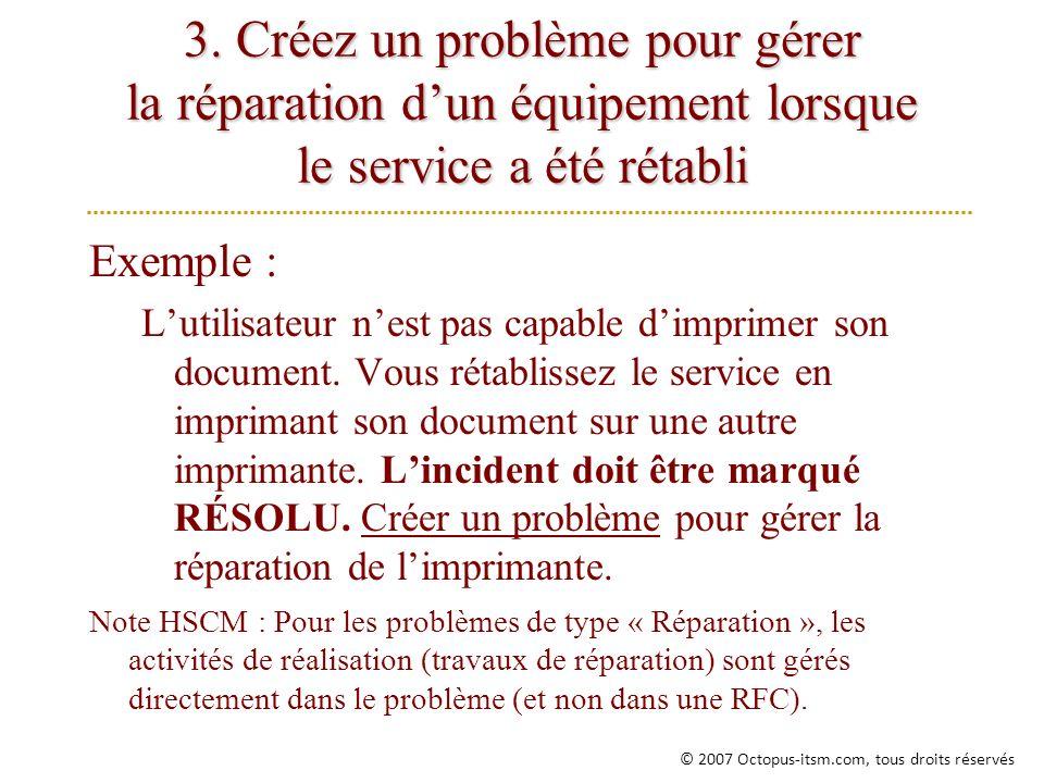3. Créez un problème pour gérer la réparation d'un équipement lorsque le service a été rétabli