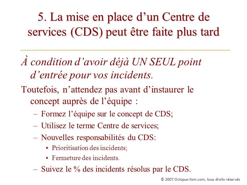 5. La mise en place d'un Centre de services (CDS) peut être faite plus tard