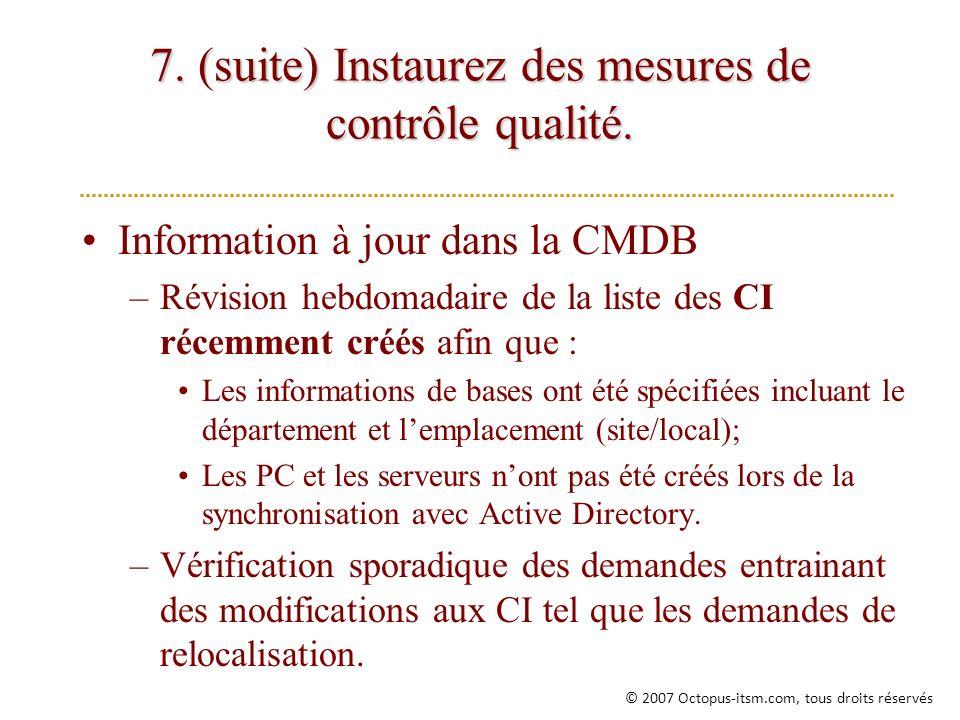 7. (suite) Instaurez des mesures de contrôle qualité.