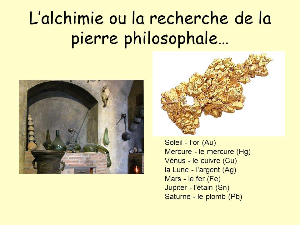L'alchimie ou la recherche de la pierre philosophale…