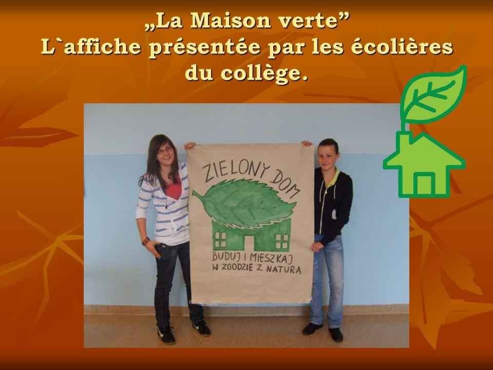"""""""La Maison verte L`affiche présentée par les écolières du collège."""