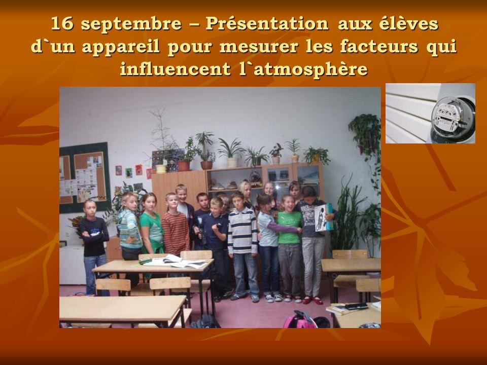16 septembre – Présentation aux élèves d`un appareil pour mesurer les facteurs qui influencent l`atmosphère