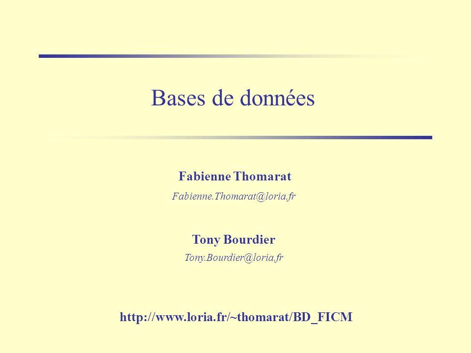 Bases de données Fabienne Thomarat Tony Bourdier