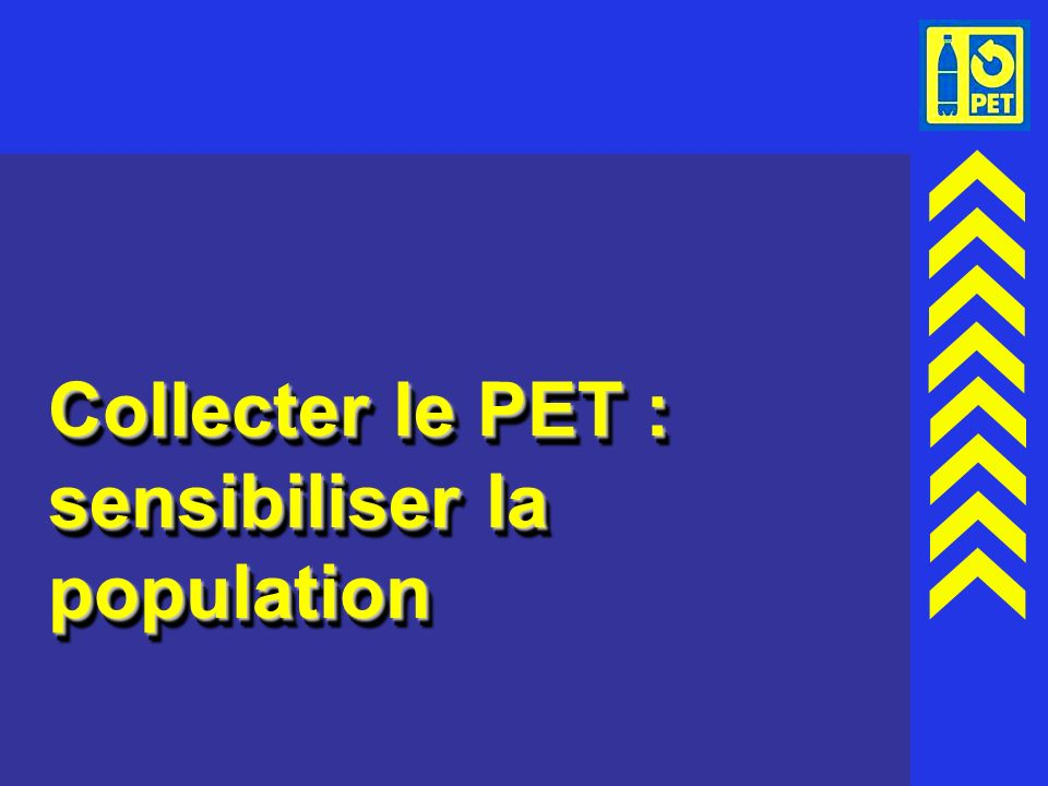 Collecter le PET : sensibiliser la population