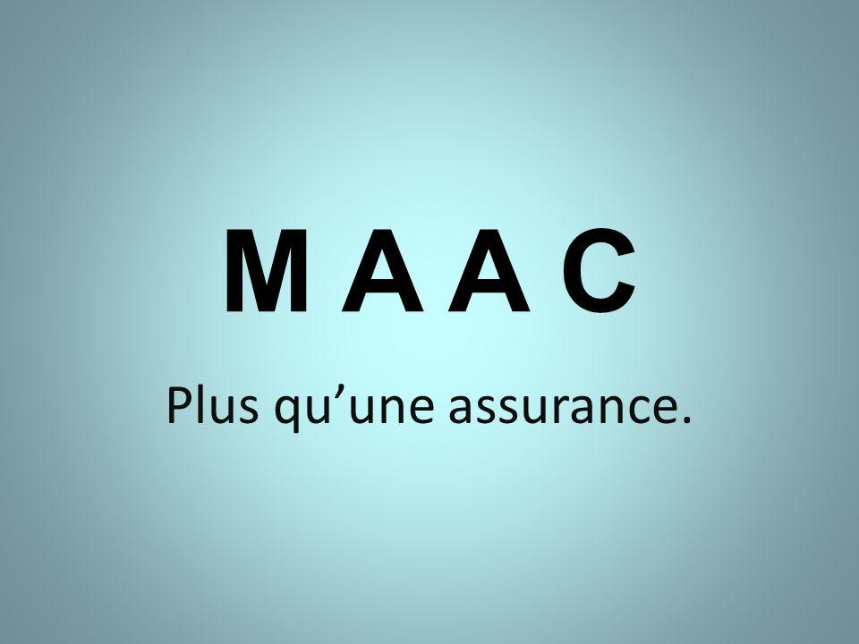 M A A C Plus qu'une assurance.