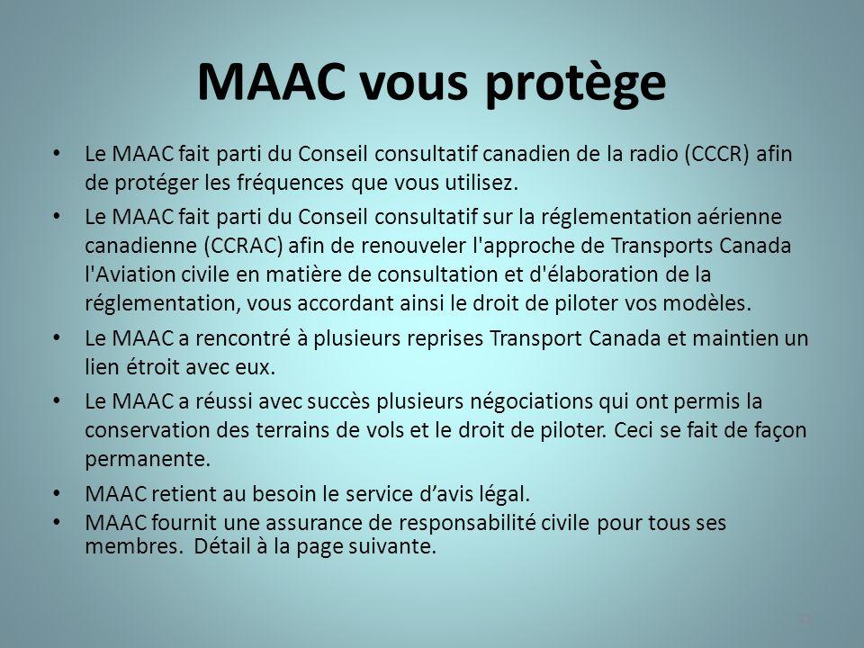 MAAC vous protège Le MAAC fait parti du Conseil consultatif canadien de la radio (CCCR) afin de protéger les fréquences que vous utilisez.