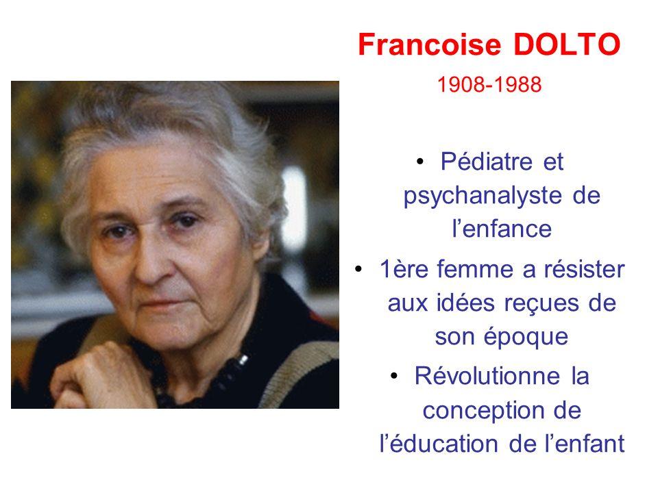 Francoise DOLTO Pédiatre et psychanalyste de l'enfance