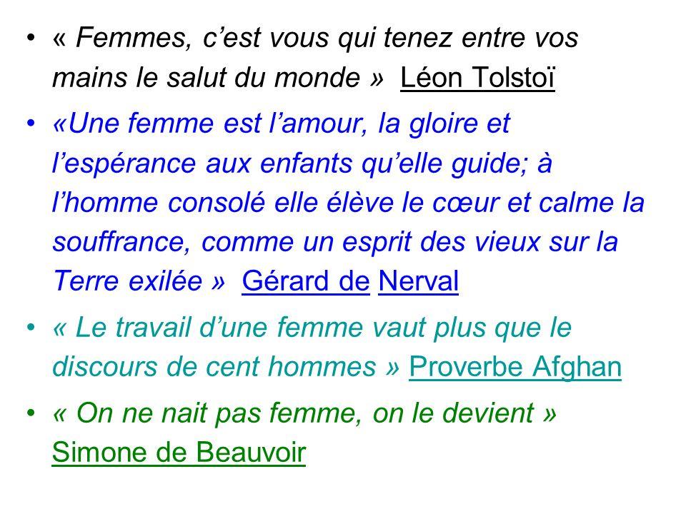 « Femmes, c'est vous qui tenez entre vos mains le salut du monde » Léon Tolstoï