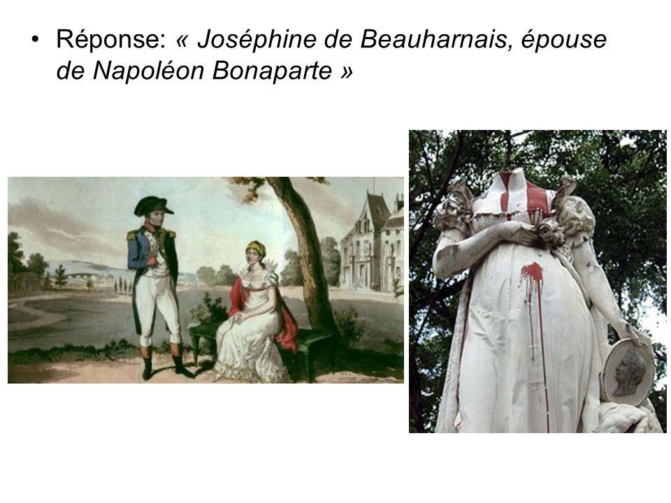 Réponse: « Joséphine de Beauharnais, épouse de Napoléon Bonaparte »