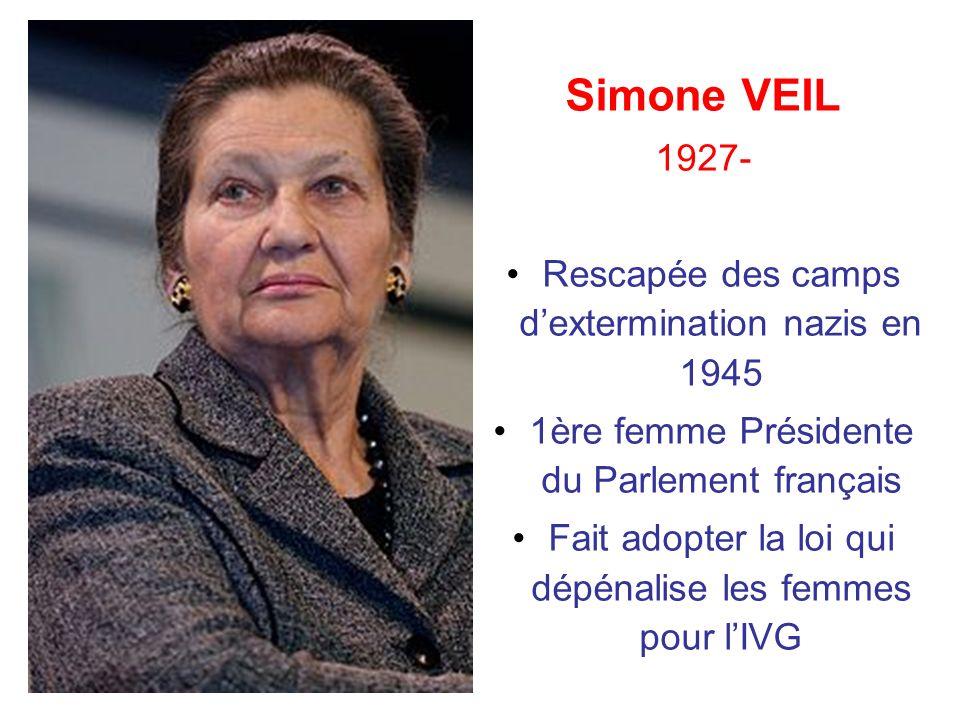 Simone VEIL 1927- Rescapée des camps d'extermination nazis en 1945
