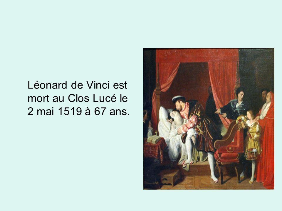 Léonard de Vinci est mort au Clos Lucé le 2 mai 1519 à 67 ans.