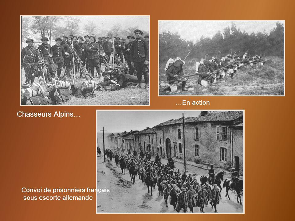 Chasseurs Alpins… …En action Convoi de prisonniers français