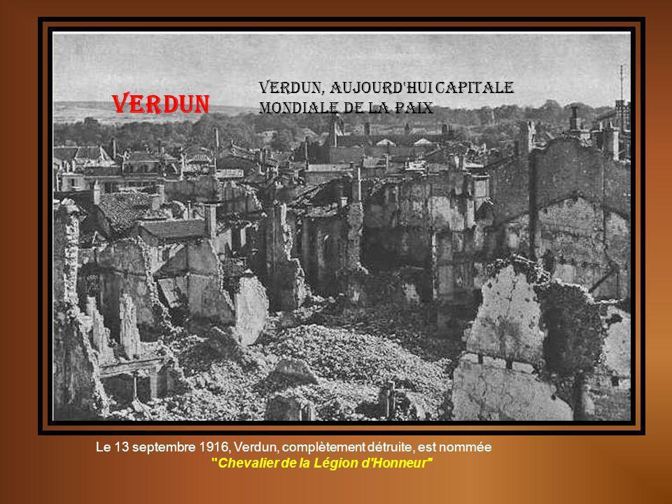 Verdun Verdun, aujourd hui capitale mondiale de la paix