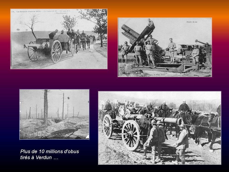 Plus de 10 millions d obus tirés à Verdun …