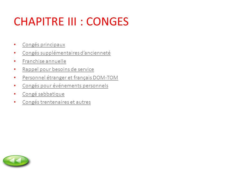 CHAPITRE III : CONGES Congés principaux