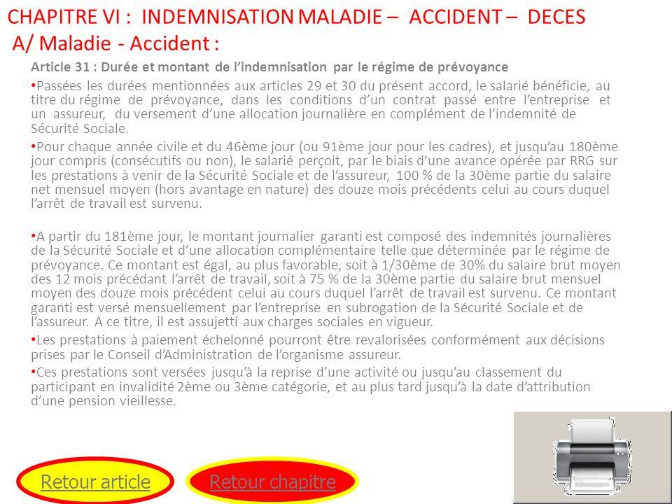 CHAPITRE VI : INDEMNISATION MALADIE – ACCIDENT – DECES A/ Maladie - Accident :