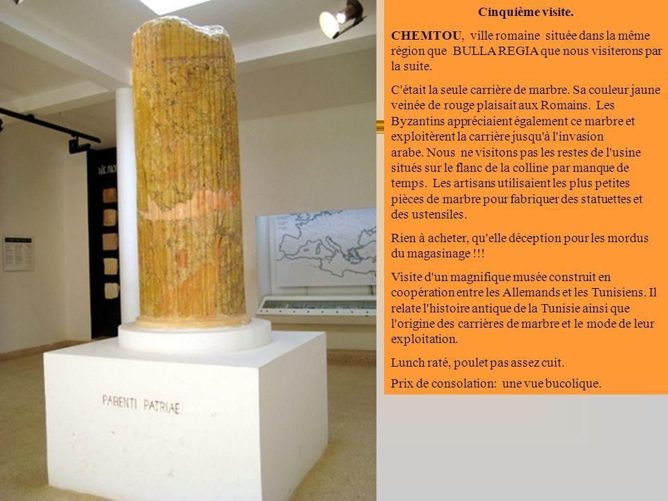 Cinquième visite.CHEMTOU, ville romaine située dans la même région que BULLA REGIA que nous visiterons par la suite.