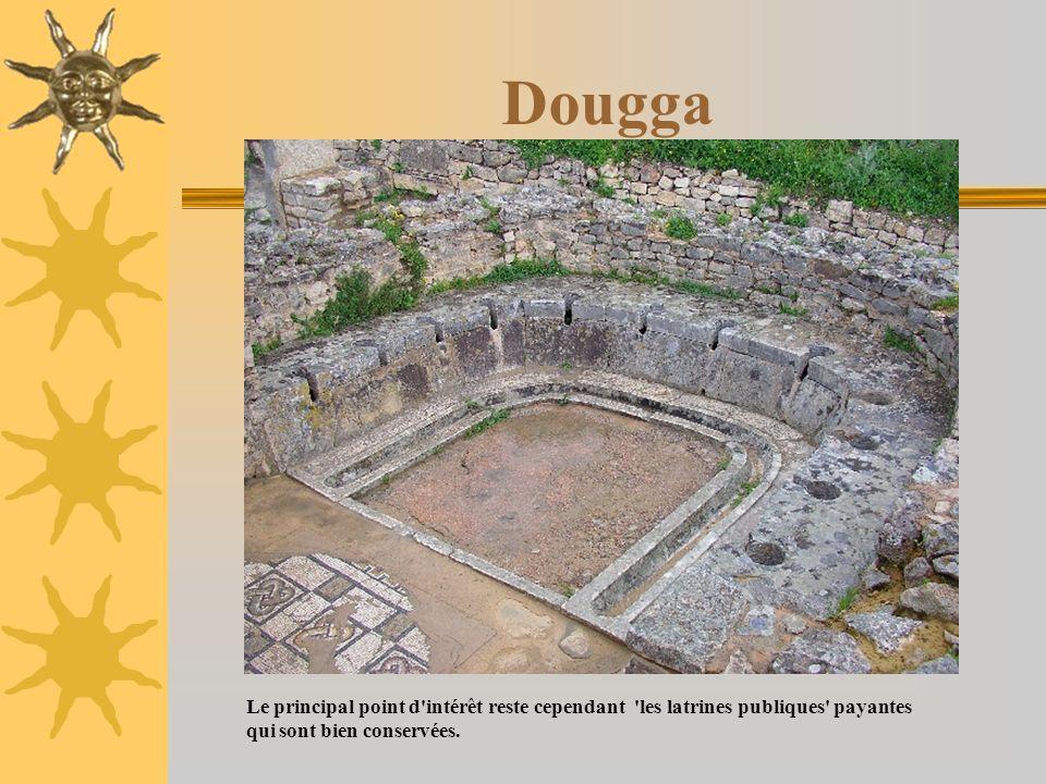 DouggaLe principal point d intérêt reste cependant les latrines publiques payantes qui sont bien conservées.