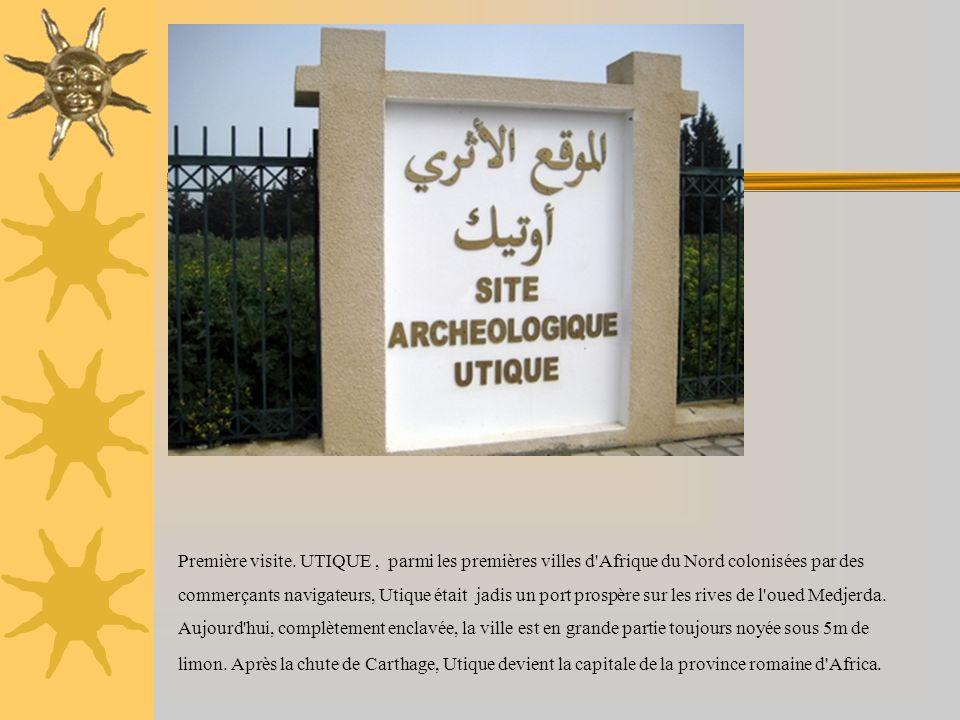 Première visite. UTIQUE , parmi les premières villes d Afrique du Nord colonisées par des