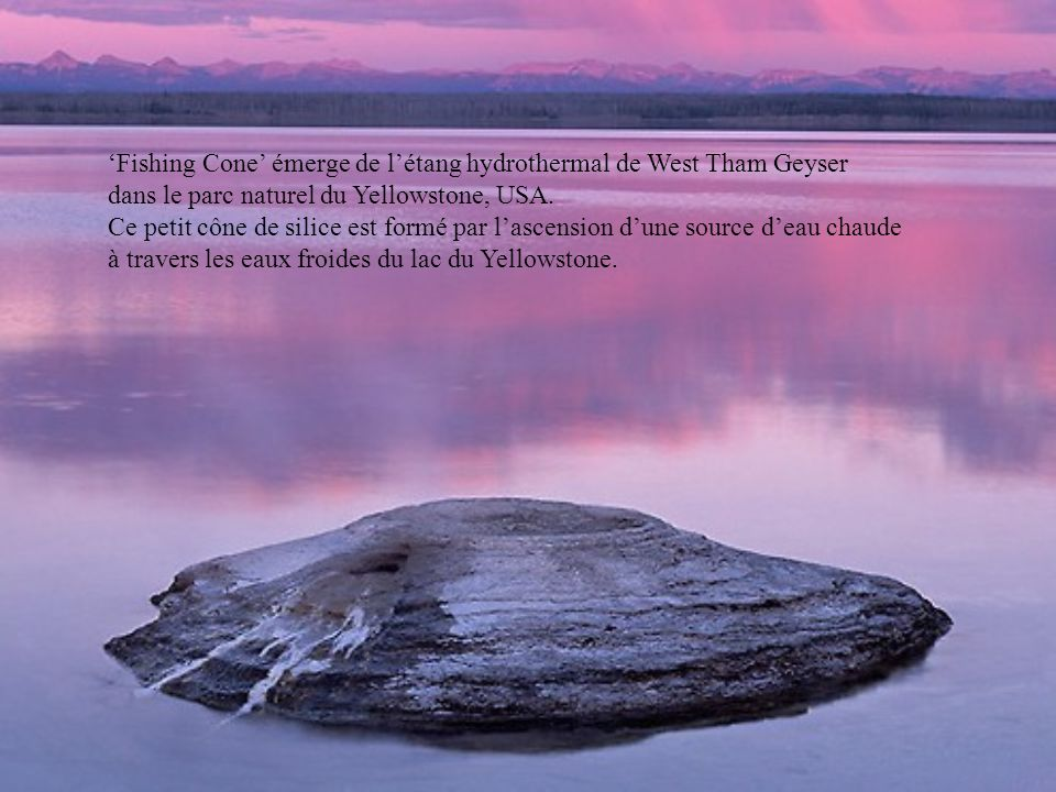 'Fishing Cone' émerge de l'étang hydrothermal de West Tham Geyser