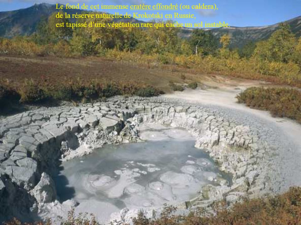 Le fond de cet immense cratère effondré (ou caldera),