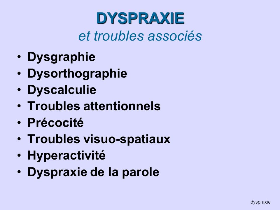 DYSPRAXIE et troubles associés