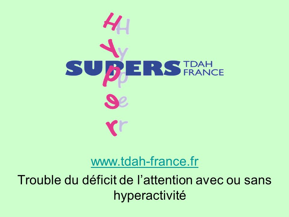 Trouble du déficit de l'attention avec ou sans hyperactivité