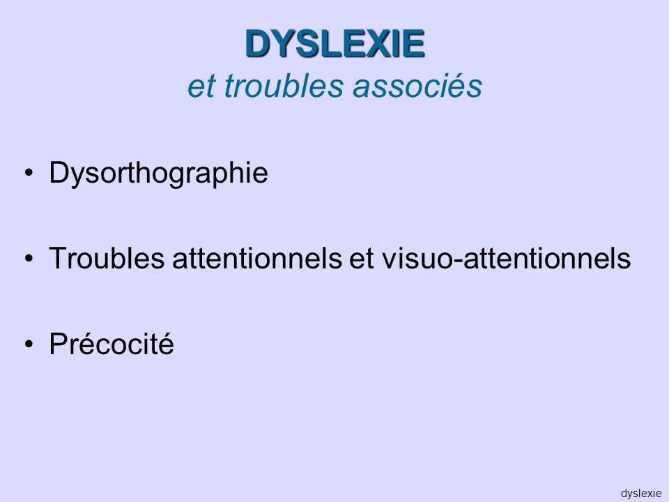 DYSLEXIE et troubles associés