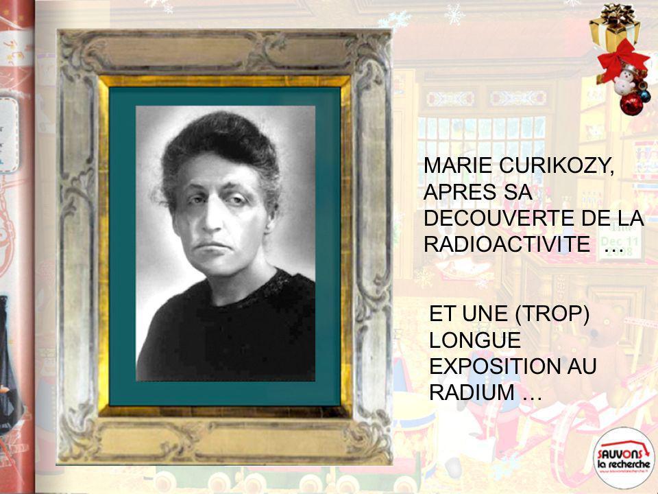 MARIE CURIKOZY, APRES SA DECOUVERTE DE LA RADIOACTIVITE …