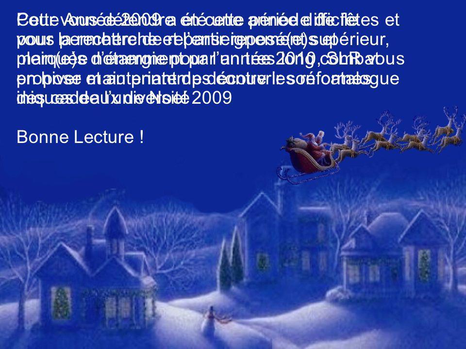 Cette Année 2009 a été une année difficile pour la recherche et l'enseignement supérieur, marquée notamment par un tres long combat en hiver et au printemps contre les réformes iniques de l'université