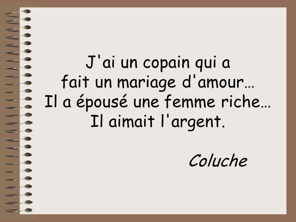 fait un mariage d amour… Il a épousé une femme riche…