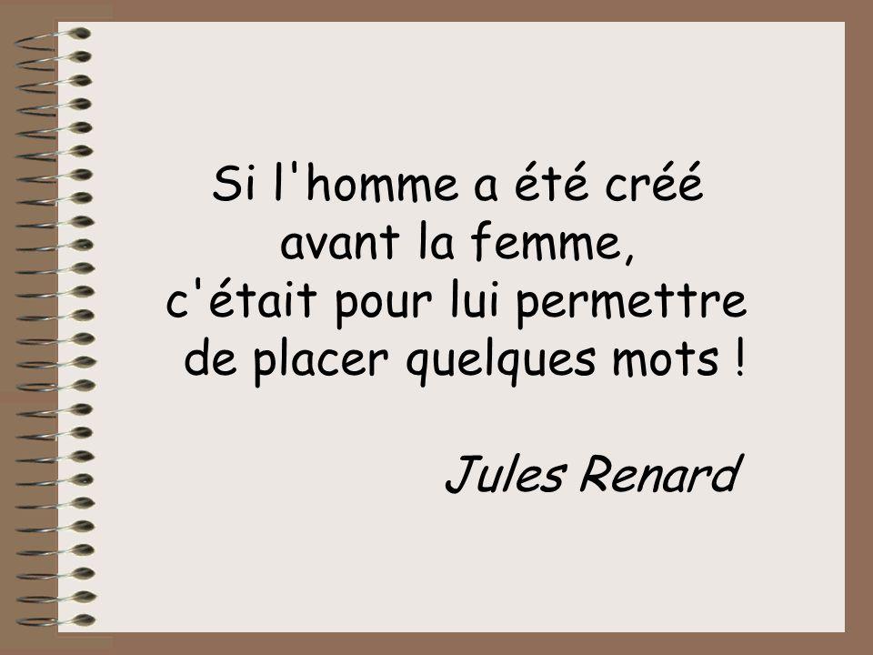 c était pour lui permettre de placer quelques mots ! Jules Renard