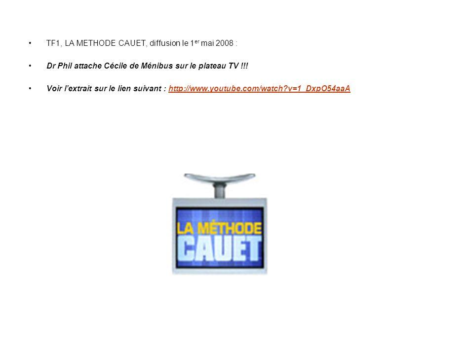TF1, LA METHODE CAUET, diffusion le 1er mai 2008 :