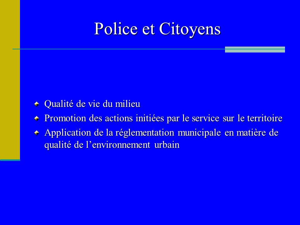 Police et Citoyens Qualité de vie du milieu