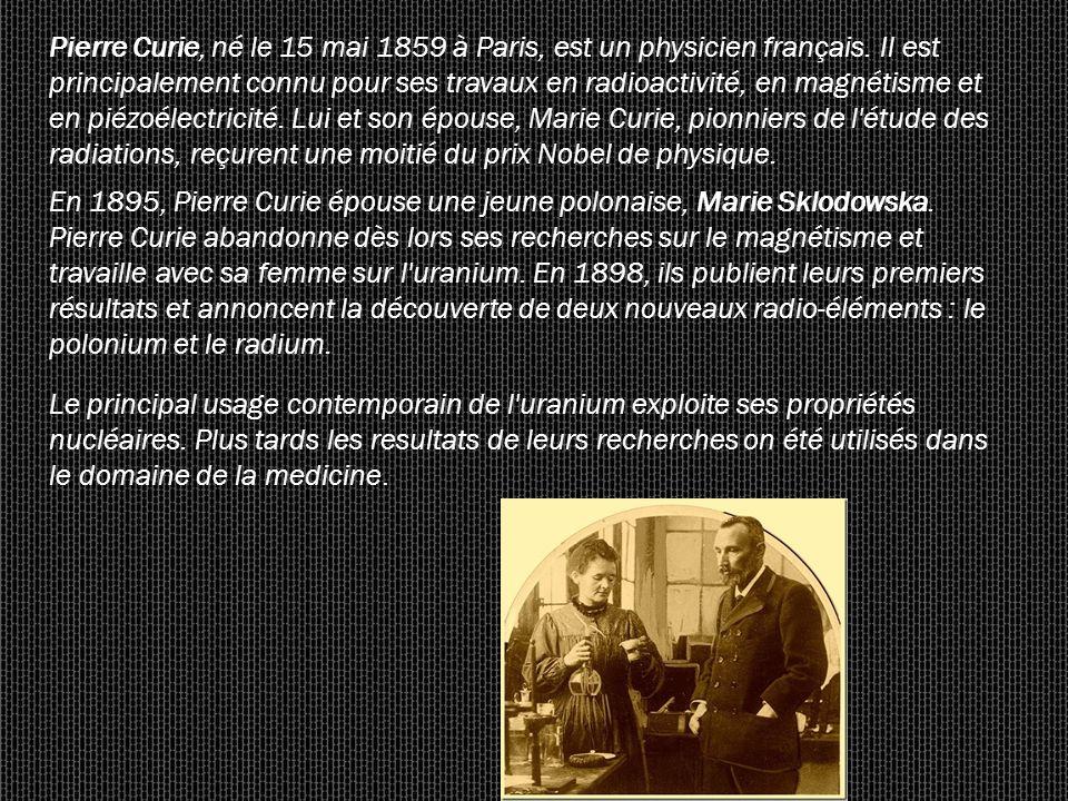 Pierre Curie, né le 15 mai 1859 à Paris, est un physicien français