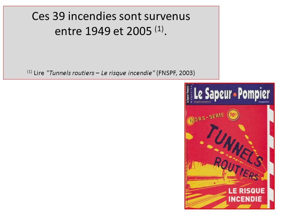 Ces 39 incendies sont survenus entre 1949 et 2005 (1)