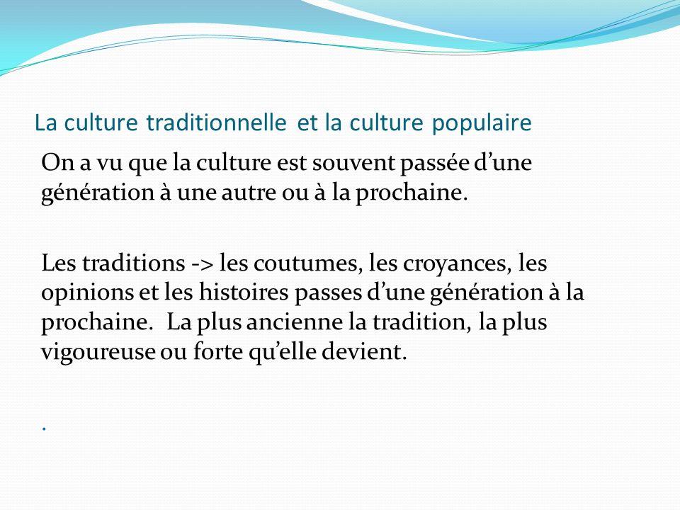 La culture traditionnelle et la culture populaire