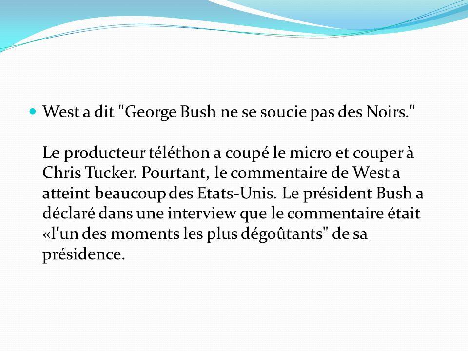 West a dit George Bush ne se soucie pas des Noirs