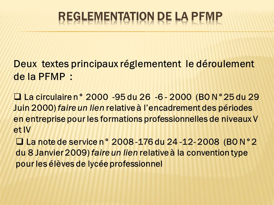 REGLEMENTATION DE LA PFMP
