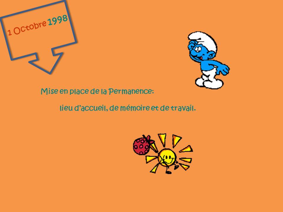 1 Octobre 1998 Mise en place de la Permanence: