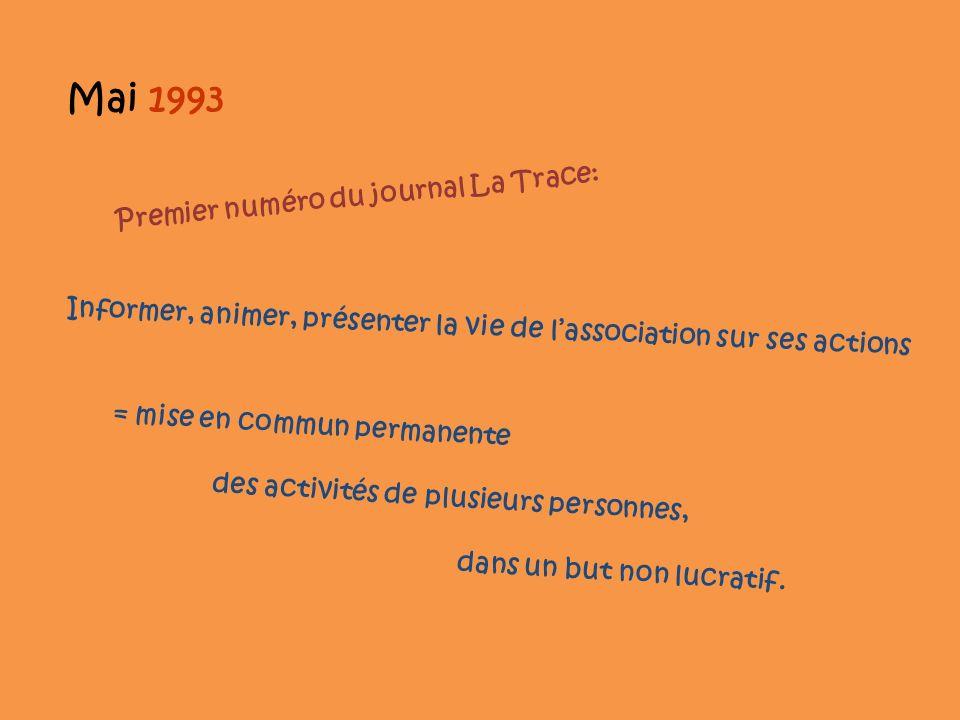 Mai 1993 Premier numéro du journal La Trace: