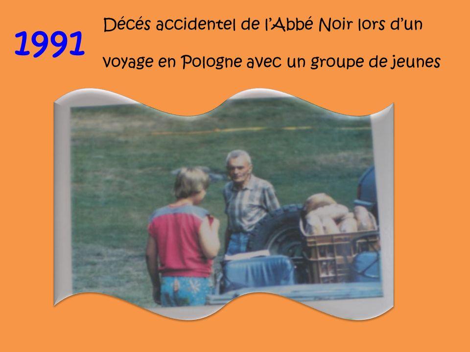1991 Décés accidentel de l'Abbé Noir lors d'un