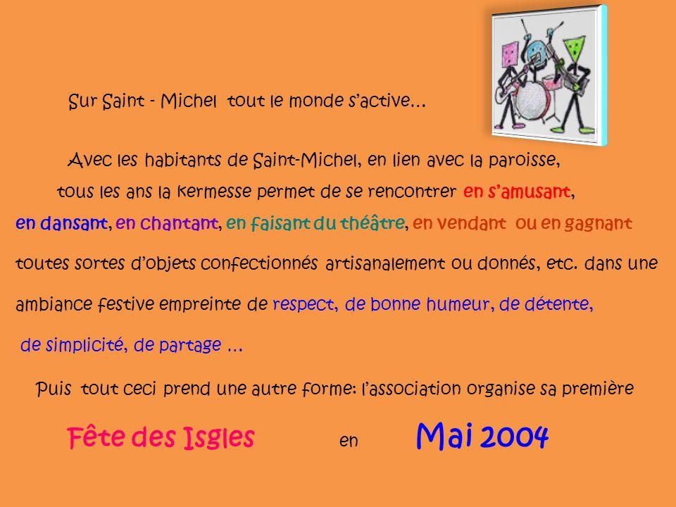 Fête des Isgles en Mai 2004 Sur Saint - Michel tout le monde s'active…