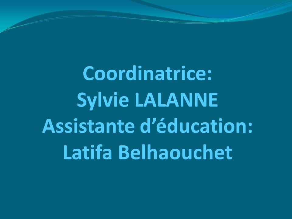 Coordinatrice: Sylvie LALANNE Assistante d'éducation: Latifa Belhaouchet