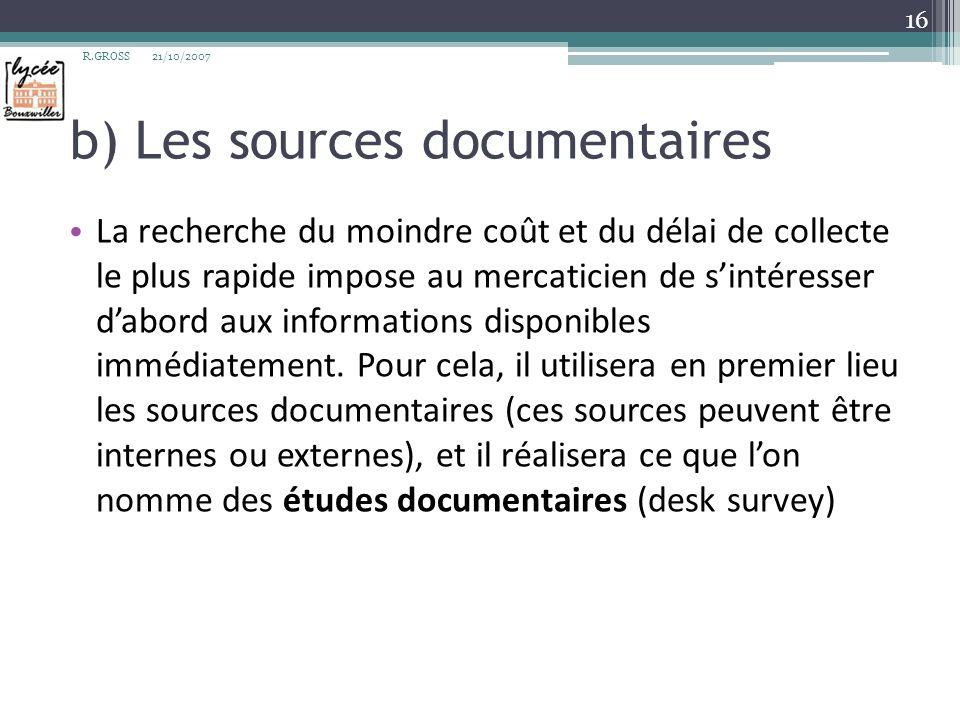 b) Les sources documentaires