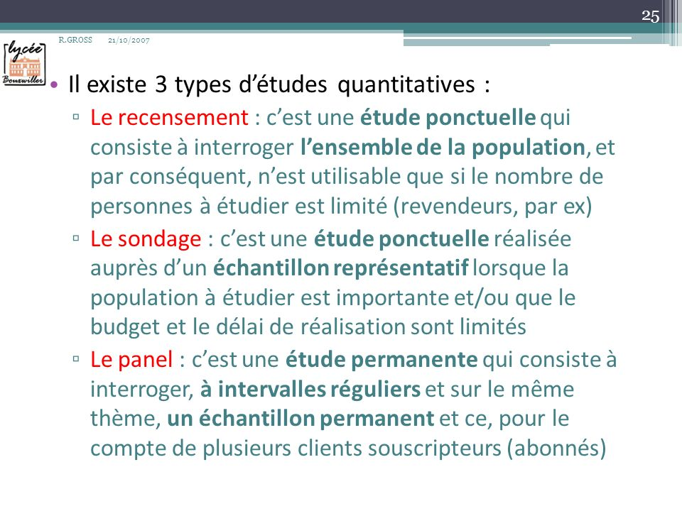 Il existe 3 types d'études quantitatives :