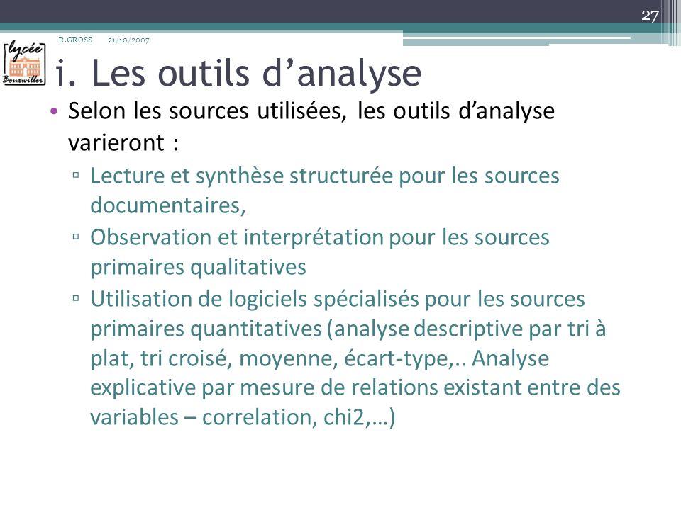R.GROSS i. Les outils d'analyse. 21/10/2007. Selon les sources utilisées, les outils d'analyse varieront :